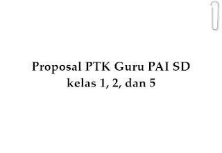 Proposal PTK Guru PAI SD kelas 1, 2, dan 5