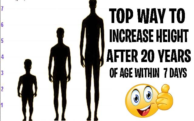 The top way to increase the height after 20 years of age within 7 days