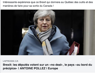 https://www.lapresse.ca/international/europe/201903/13/01-5218036-brexit-les-deputes-votent-sur-un-no-deal-le-pays-au-bord-du-precipice.php?fbclid=IwAR2JHXYOVPSPB7h-5QLK5AvdUxsYyb1b2nEQ9mYG-XOZKymjPgFiD-R_esg
