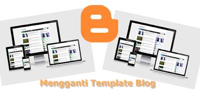 2 Cara Termudah Mengganti Template Blog di Blogger
