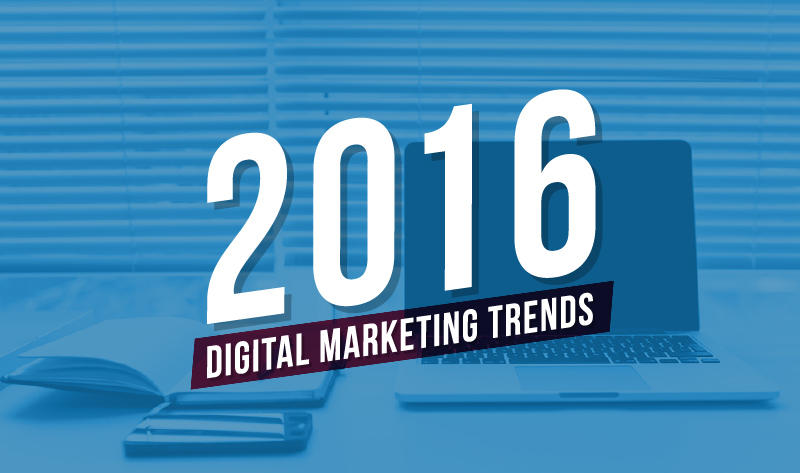 Infographic - 2016's Biggest Digital Marketing Trends