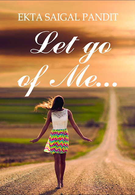 Book Review : Let Go Of Me - Ekta Saigal Pandit