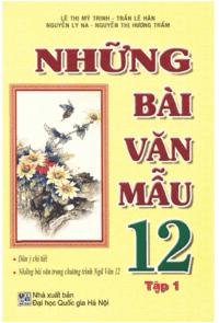 Những Bài Văn Mẫu 12 Tập 1 - Lê Thị Mỹ Trinh