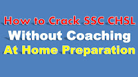 How to Crack SSC CHSL with Out Coaching in First Attempt SSC CHSL Preparation Tips