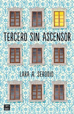 TERCERO SIN ASCENSOR. Lara A. Serodio (CrossBooks - 24 Enero 2017) PORTADA LIBRO