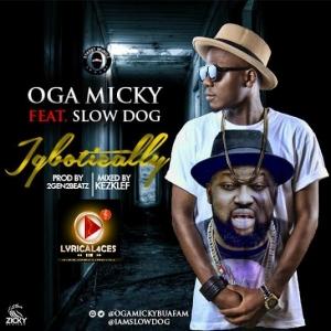 Oga Micky ft Slowdog - Igbotically