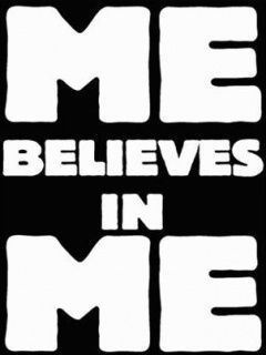 me believes in me