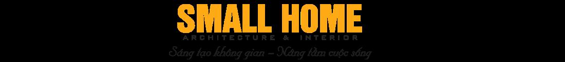 Công Ty Thiết Kế Nhà Đẹp - Kiến trúc Nội Thất SmallHome