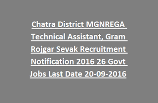 Chatra District MGNREGA Technical Assistant, Gram Rojgar Sevak Recruitment Notification 2016 26 Govt Jobs Last Date 20-09-2016