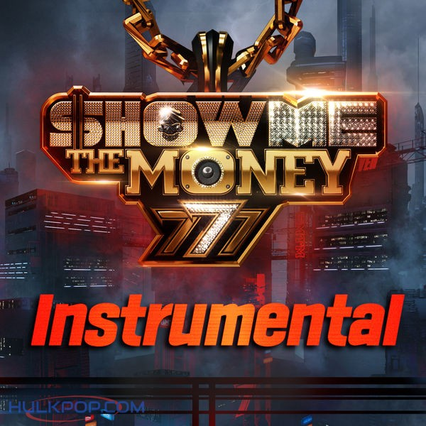 Various Artists – Show Me the Money 777 Instrumental