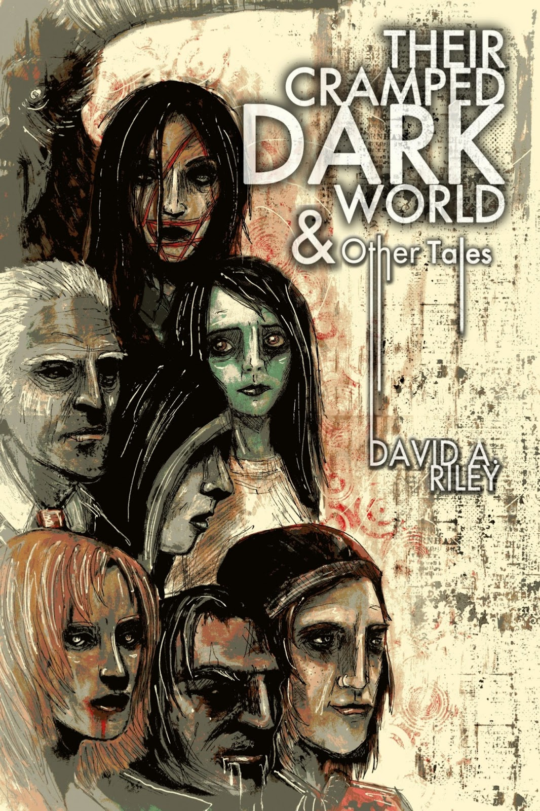 Their Cramped Dark World and Other Tales by David A. Riley