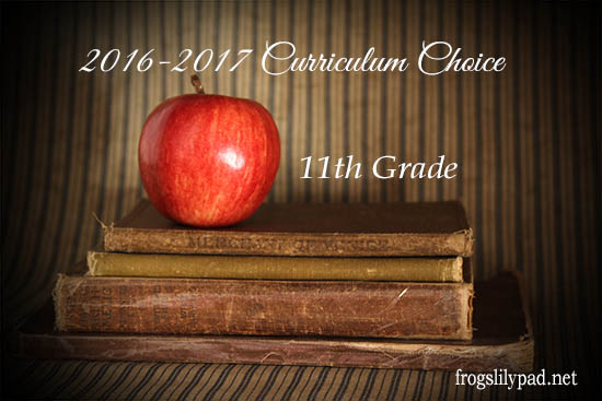 Frog's Lilypad: Homeschool High School 2016-2017 Curriculum Choice for the 11th grade. frogslilypad.net