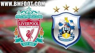 بث مباشر مباراة ليفربول ضد هيدرسفيلد مباشرة اليوم في الدوري الإنجليزي