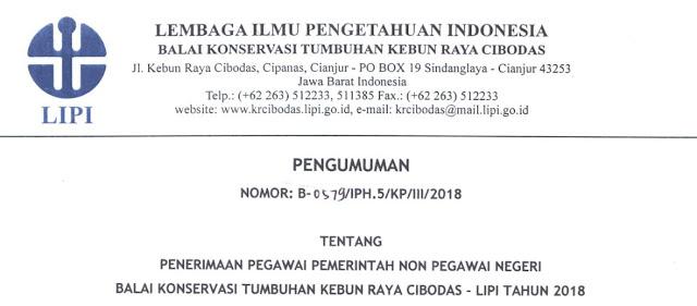 Penerimaan Pegawai Pemerintah Non Pegawai Negeri Balai Konservasi Tumbuhan Kebun Raya Cibodas LIPI