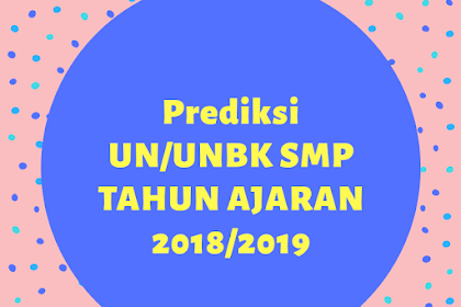 PREDIKSI SOAL UN/UNBK BAHASA INGGRIS SMP TH 2020