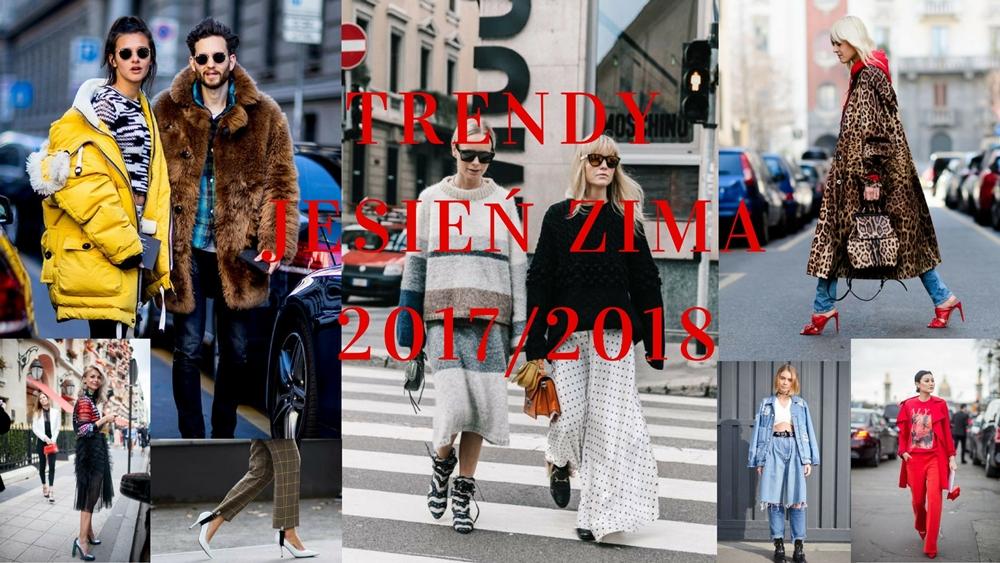 Trendy jesień zima 2017/2018