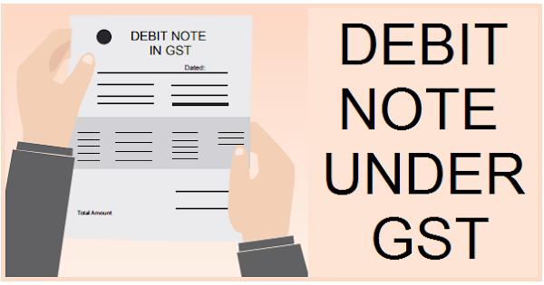 DEBIT NOTE UNDER GST | SIMPLE TAX INDIA
