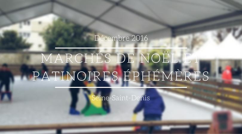 Fêtes de fin d'année en Seine-Saint-Denis: Marchés de Noël et Patinoires