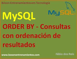 MySQL - ORDER BY - Consultas con ordenación de resultados