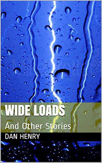 Wide Loads And Other Stories book promotion Dan Henry