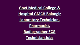 Govt Medical College & Hospital GMCH Balangir Laboratory Technician, Pharmacist, Radiographer ECG Technician Jobs Recruitment Notification 2018