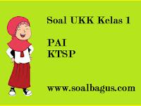 Soal UKK/ UAS Kelas 1 PAI Semester 2/ Genap