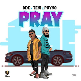 Teni x DDE Feat. Phyno - Pray