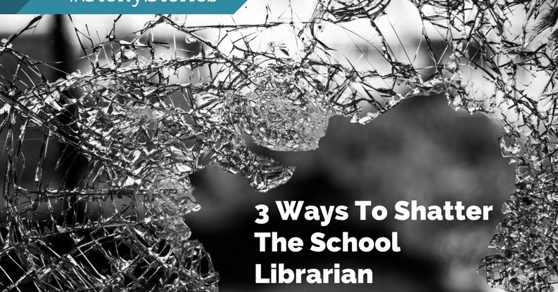 3 Ways To Shatter The School Librarian Stereotype