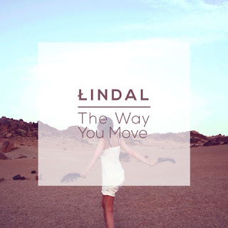 "Lindal Unveils New Single ""The Way You Move"""