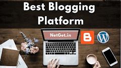 ब्लॉगिंग के लिए Best ब्लॉगिंग प्लेटफॉर्म कैसे चुना
