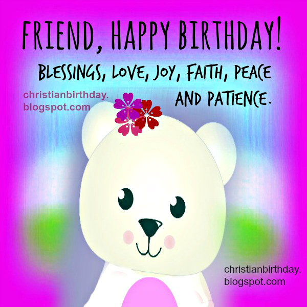 Nice free christian quotes on birthday to my friend with blessings by Mery Bracho