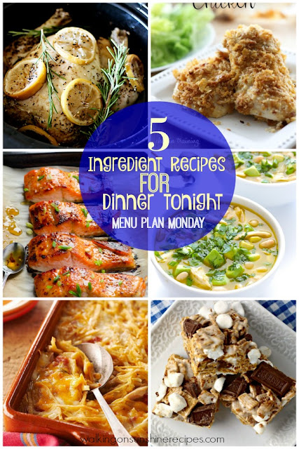 5 Ingredients or less is the theme for this week's Menu Plan Monday from Walking on Sunshine Recipes.