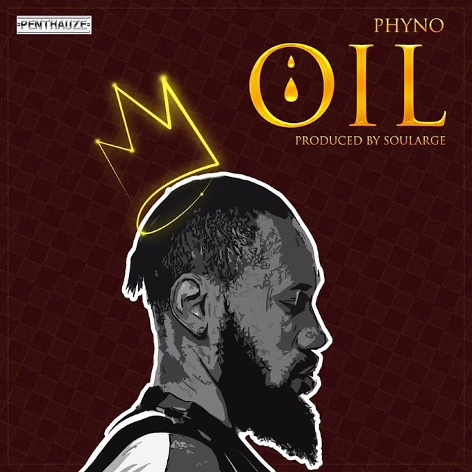 "Phyno – ""OIL"" [Music]"