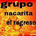GRUPO NACARITA - EL REGRESO ( DIFUSION )