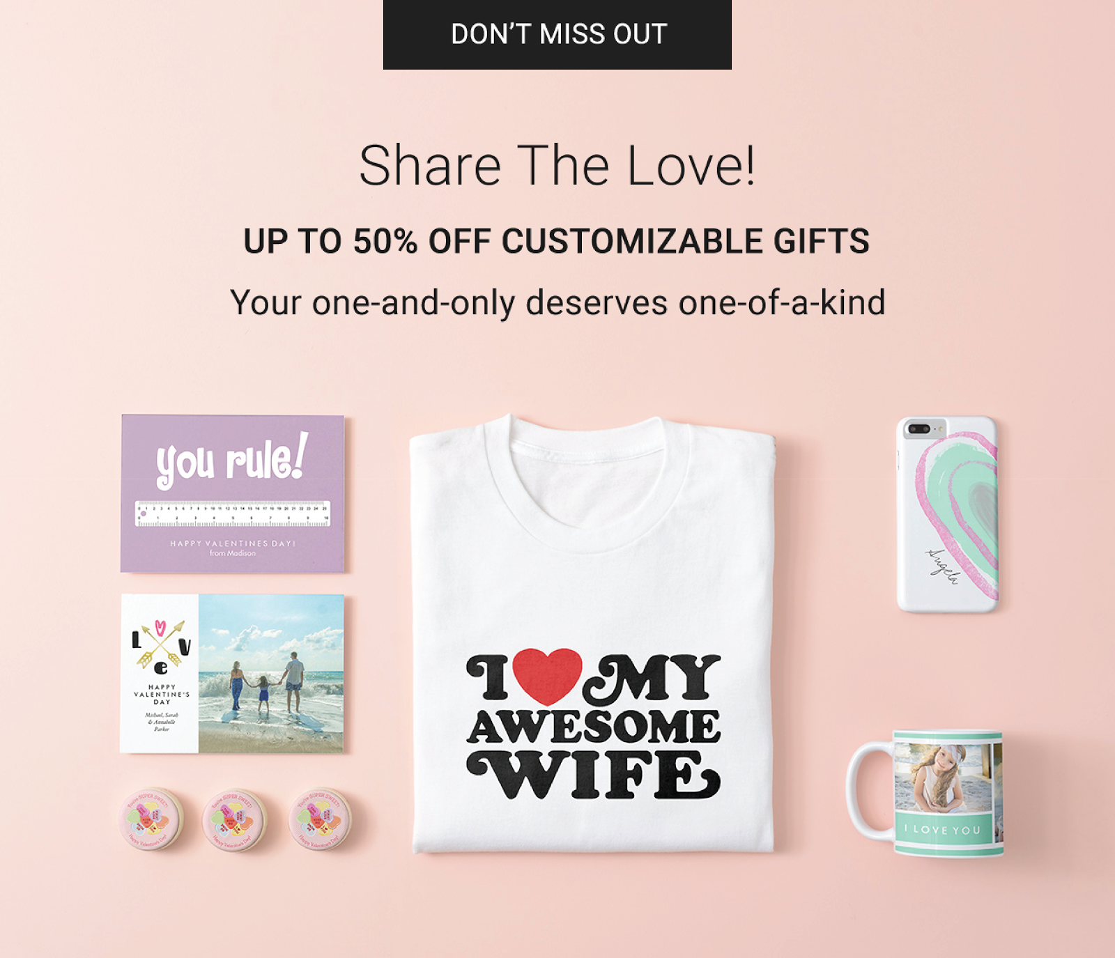 Share The Love - Up To 50% Off Customizable Gifts