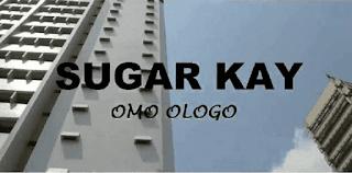 AUDIO + VIDEO: SugarKay – Omo Ologo