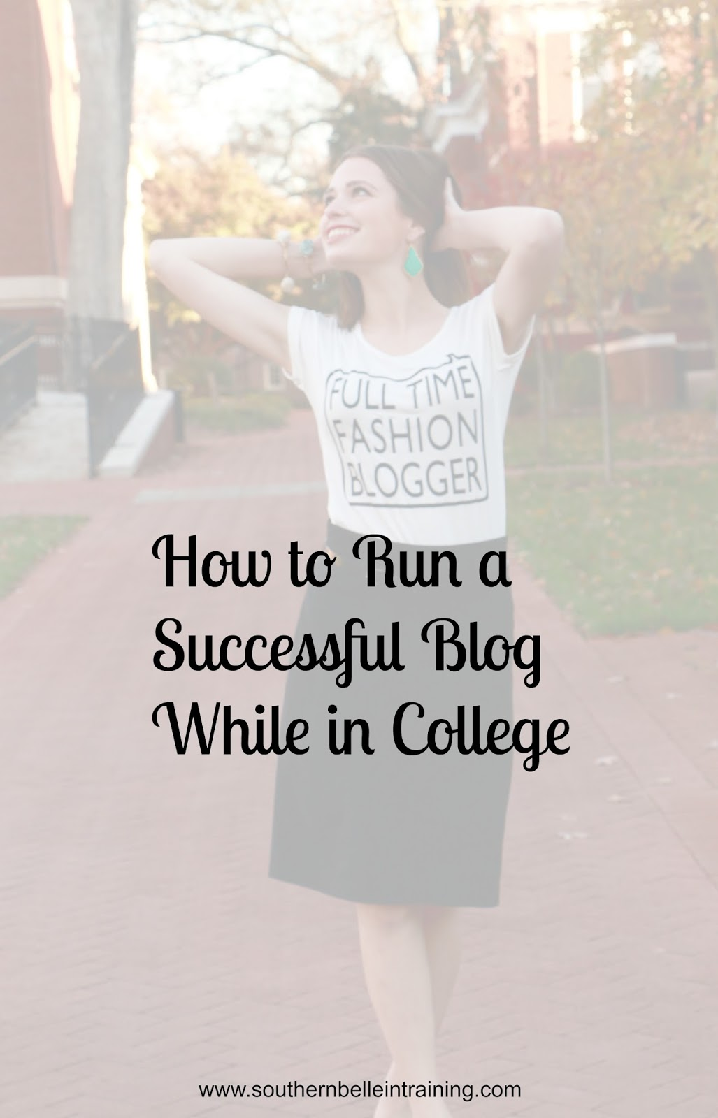 southern belle in training how to run a successful blog while in how to run a successful blog while in college