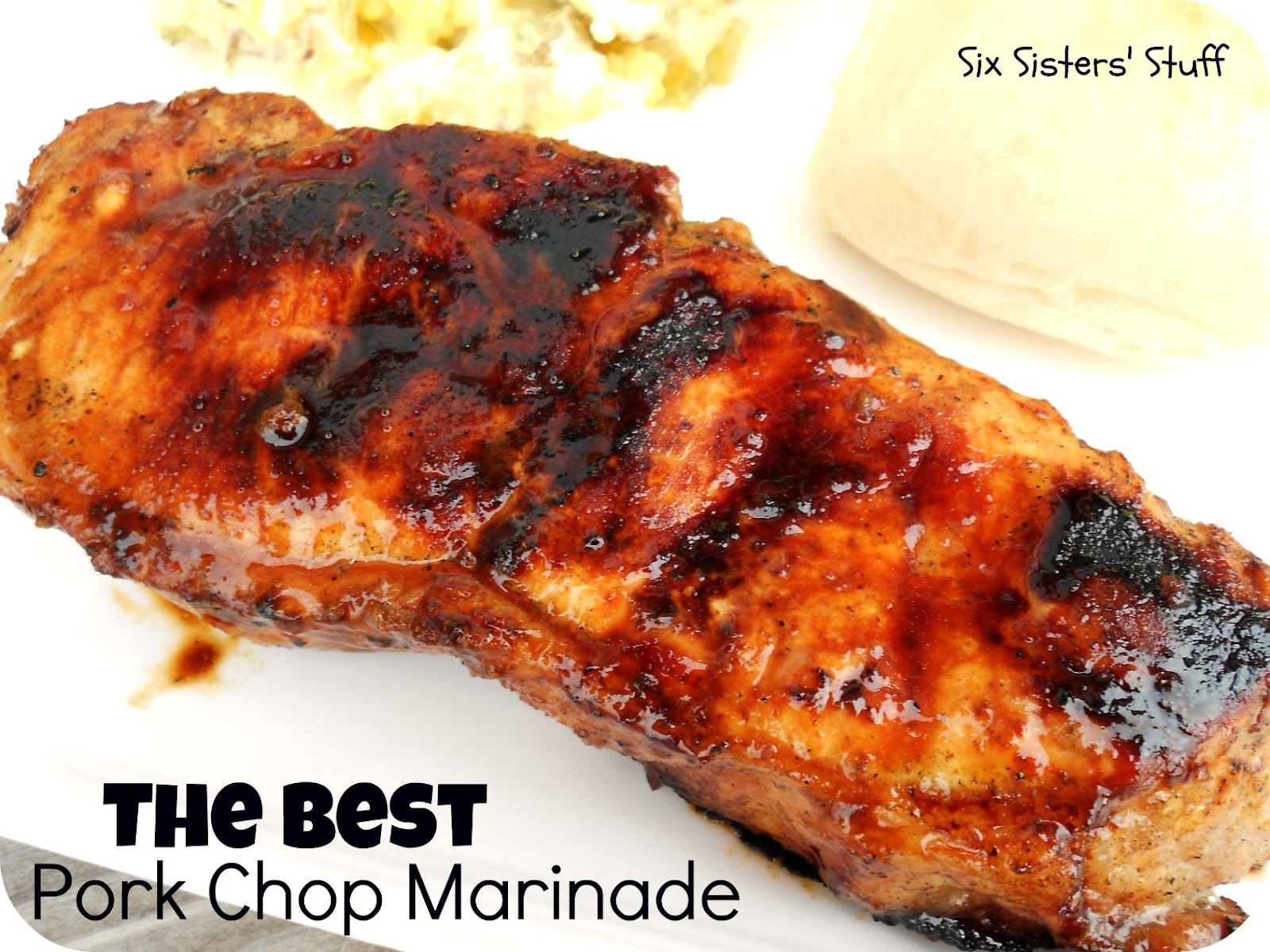 AMAZING Pork Chop Marinade   Six Sisters' Stuff