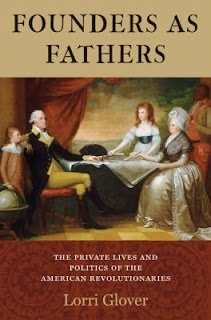 Founders as Fathers: The Private Lives and Politics of the American Revolutionaries By Lorrie Grover