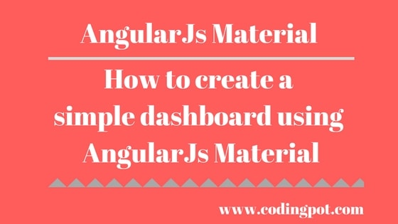 How to create a simple dashboard using AngularJs Material