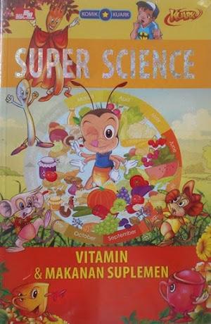 Super Science Komik Sains Kuark: Vitamin & Makanan Suplemen