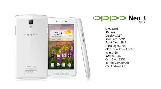 Oppo Neo 3 Specifications - LAUNCH Announced 2014, August DISPLAY Type IPS LCD capacitive touchscreen, 16M colors Size 4.5 inches (~64.2% screen-to-body ratio) Resolution Resolution 480 x 854 pixels (~218 ppi pixel density) Multitouch Yes BODY Dimensions 132 x 65.8 x 9.2 mm (5.20 x 2.59 x 0.36 in) Weight 128 g (4.52 oz) SIM Dual SIM (Mini-SIM/ Micro-SIM) PLATFORM OS Android OS, v4.2.1 (Jelly Bean) CPU Dual-core 1.3 GHz MEMORY Card slot microSD, up to 32 GB (dedicated slot) Internal 4 GB, 1 GB RAM CAMERA Primary microSD, up to 32 GB (dedicated slot) Secondary 2 MP Features Geo-tagging Video 720p@30fps NETWORK Technology GSM / HSPA 2G bands GSM 850 / 900 / 1800 / 1900 - SIM 1 & SIM 2 3G bands HSDPA 2100 Speed HSPA GPRS Yes EDGE Yes COMMS WLAN Wi-Fi 802.11 b/g/n, hotspot GPS Yes, with A-GPS USB microUSB v2.0, USB Host Radio  Bluetooth  v2.1 FEATURES Sensors Accelerometer, proximity Messaging SMS (threaded view), MMS, Email, Push Email Browser HTML5 Java No SOUND Alert types Vibration; MP3, WAV ringtones Loudspeaker Yes 3.5mm jack Yes BATTERY  Removable Li-Ion 1900 mAh battery Stand-by  Talk time  Music play  MISC Colors White, Black  - MP4/H.264/FLAC player - MP3/eAAC+/WAV player - Document viewer - Photo viewer/editor - Voice memo/dial