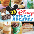 25 Disney Copycat Recipes