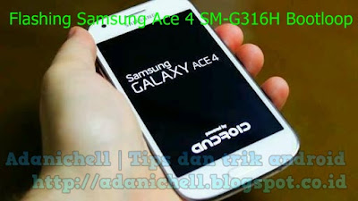 Flashing Samsung Ace 4 SM-G316H Bootloop