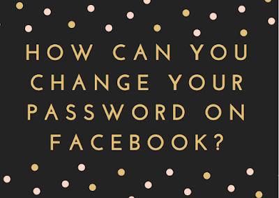 How can you change your password on Facebook?