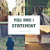 You and I Statement