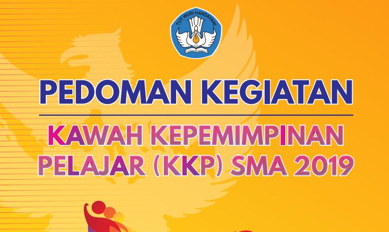 Pedoman Kegiatan Kawah Kepemimpinan Pelajar (KKP) SMA Tahun 2019