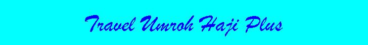 Travel Umroh Haji Plus