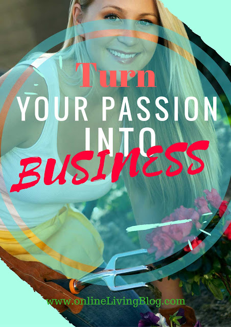 5 Ways to Transform Your Passion into Business