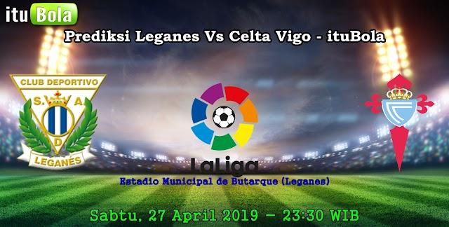 Prediksi Leganes Vs Celta Vigo - ituBola